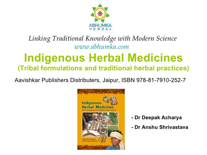 Indigenous Herbal Medicines (Tribal formulations and traditional herbal practices) Aavishkar Publishers Distributers, Jaip...