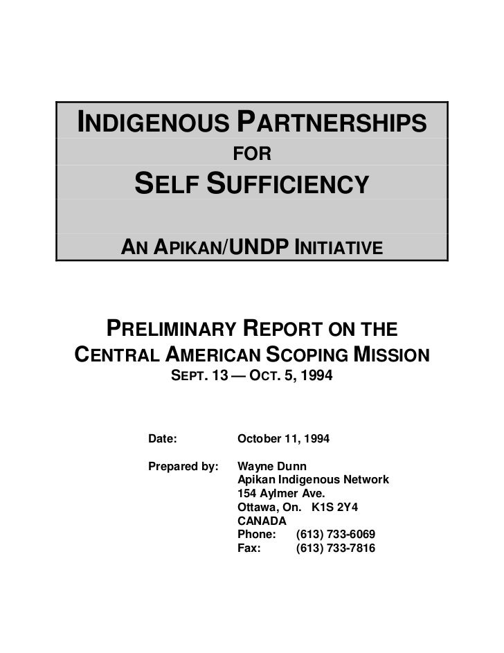 INDIGENOUS PARTNERSHIPS                     FOR     SELF SUFFICIENCY    AN APIKAN/UNDP INITIATIVE  PRELIMINARY REPORT ON T...