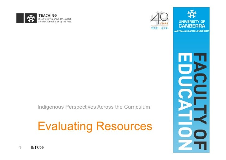 Indigenous Perspectives Across the Curriculum          Evaluating Resources 1   9/17/09