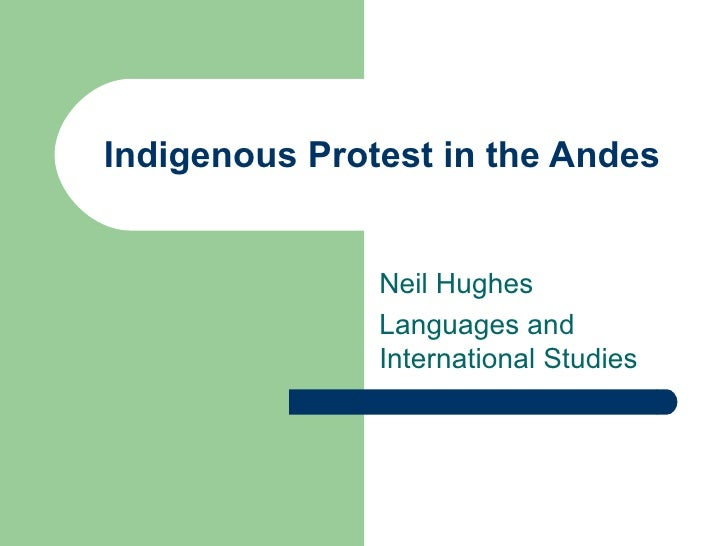 Indigenous Protest in the Andes Neil Hughes  Languages and International Studies