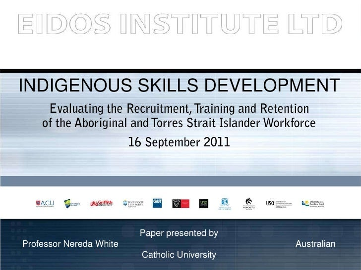 INDIGENOUS SKILLS DEVELOPMENT <br />Evaluating the Recruitment, Training and Retention                                    ...
