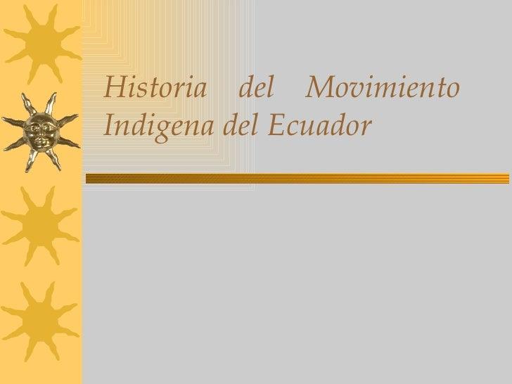 Historia del Movimiento Indigena del Ecuador