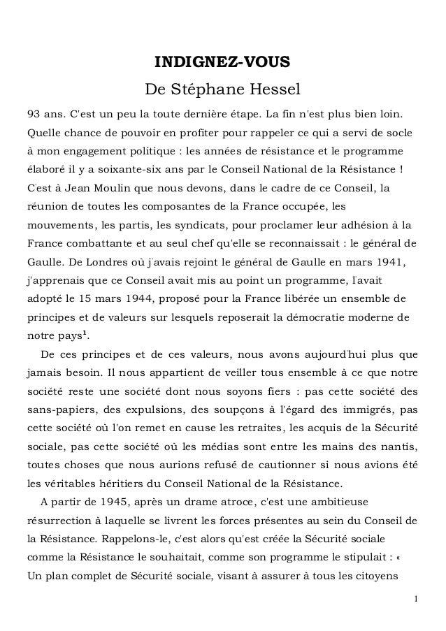 1 INDIGNEZ-VOUS De Stéphane Hessel 93 ans. C'est un peu la toute dernière étape. La fin n'est plus bien loin. Quelle chanc...
