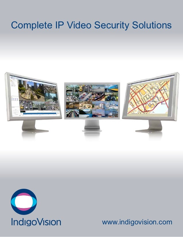 Complete IP Video Security Solutions                    www.indigovision.com