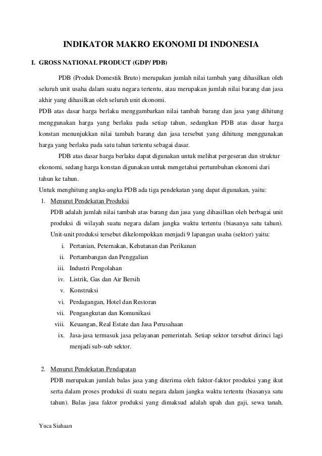 INDIKATOR MAKRO EKONOMI DI INDONESIA I. GROSS NATIONAL PRODUCT (GDP/ PDB) PDB (Produk Domestik Bruto) merupakan jumlah nil...
