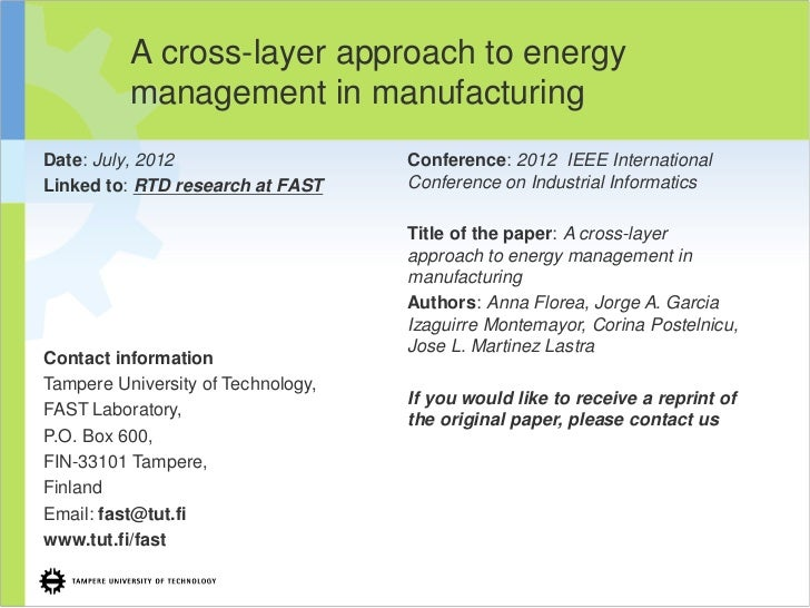 A cross-layer approach to energy          management in manufacturingDate: July, 2012                    Conference: 2012 ...
