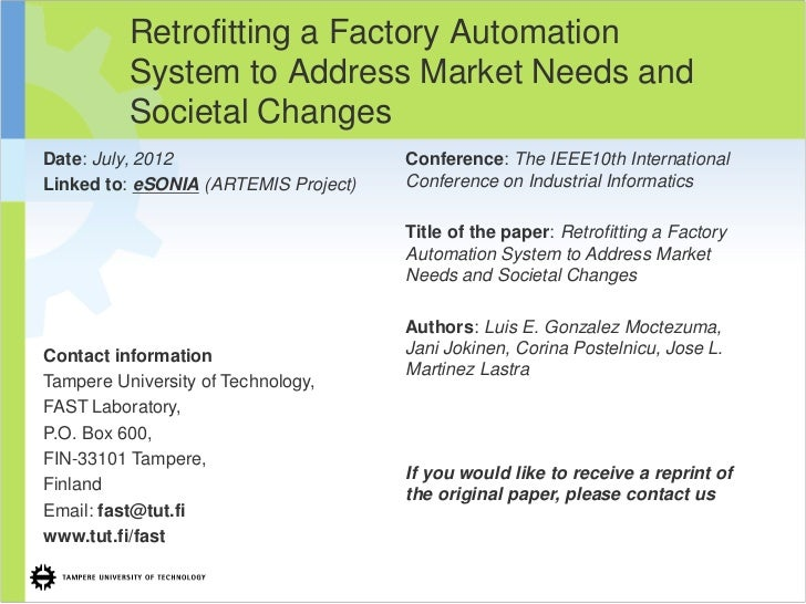 Retrofitting a Factory Automation          System to Address Market Needs and          Societal ChangesDate: July, 2012   ...