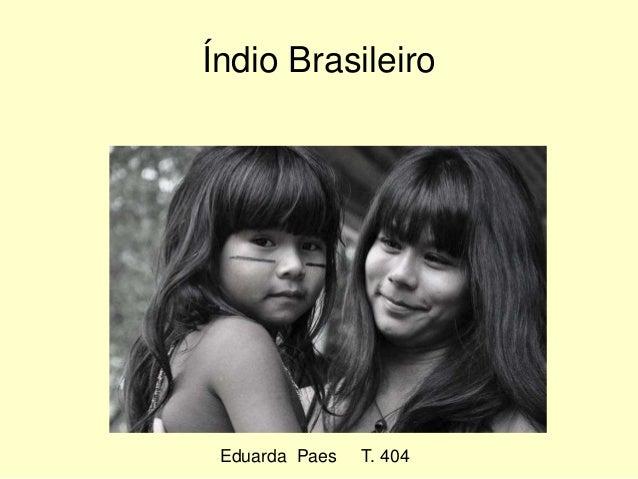 Eduarda Paes T. 404 Índio Brasileiro