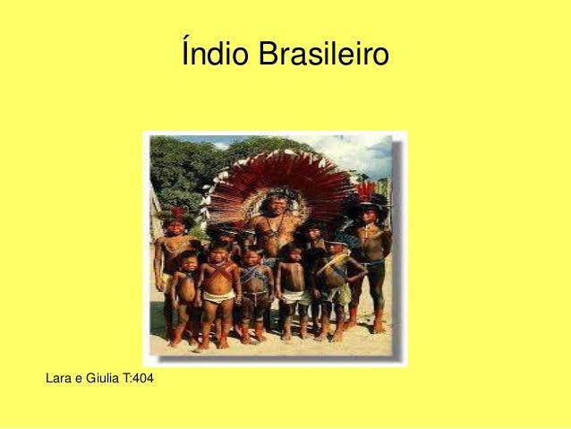 Lara e Giulia T:404 Índio Brasileiro