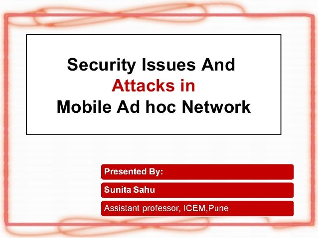Security Issues And      Attacks inMobile Ad hoc Network