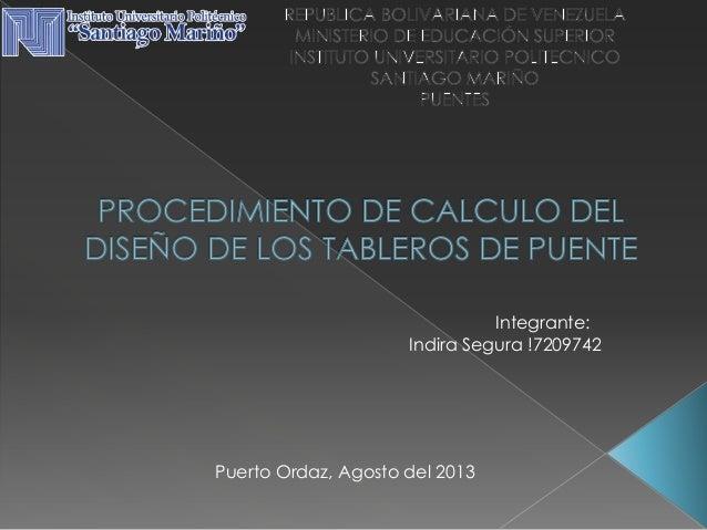 Integrante: Indira Segura !7209742 Puerto Ordaz, Agosto del 2013