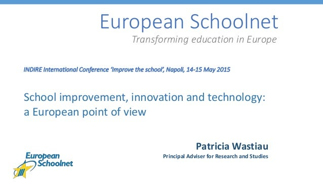 European Schoolnet Transforming education in Europe INDIRE International Conference 'Improve the school', Napoli, 14-15 Ma...