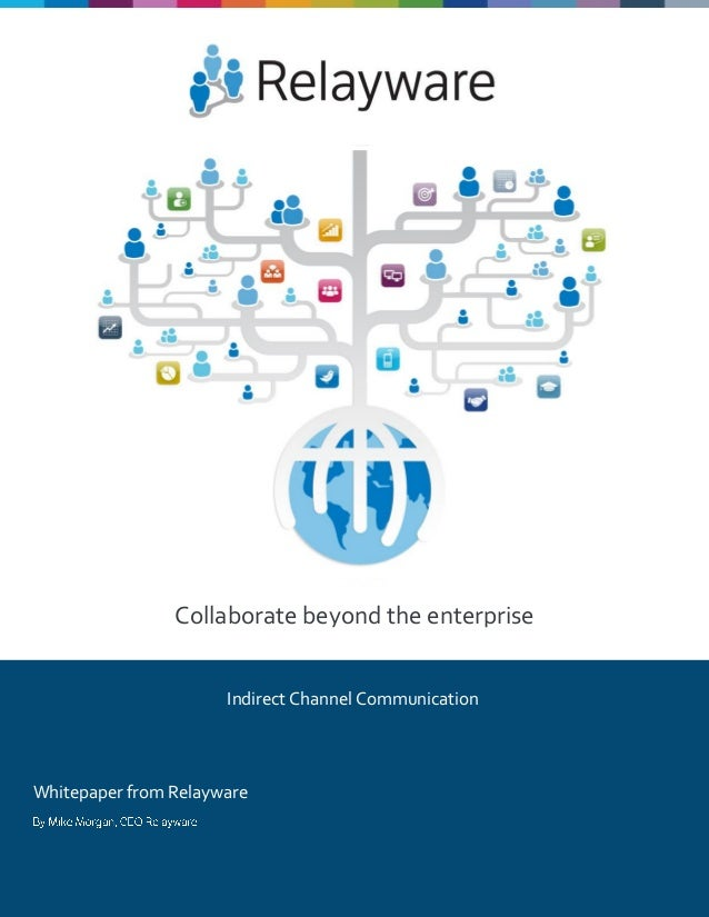 Collaborate beyond the enterprise Whitepaper from Relayware Indirect Channel Communication