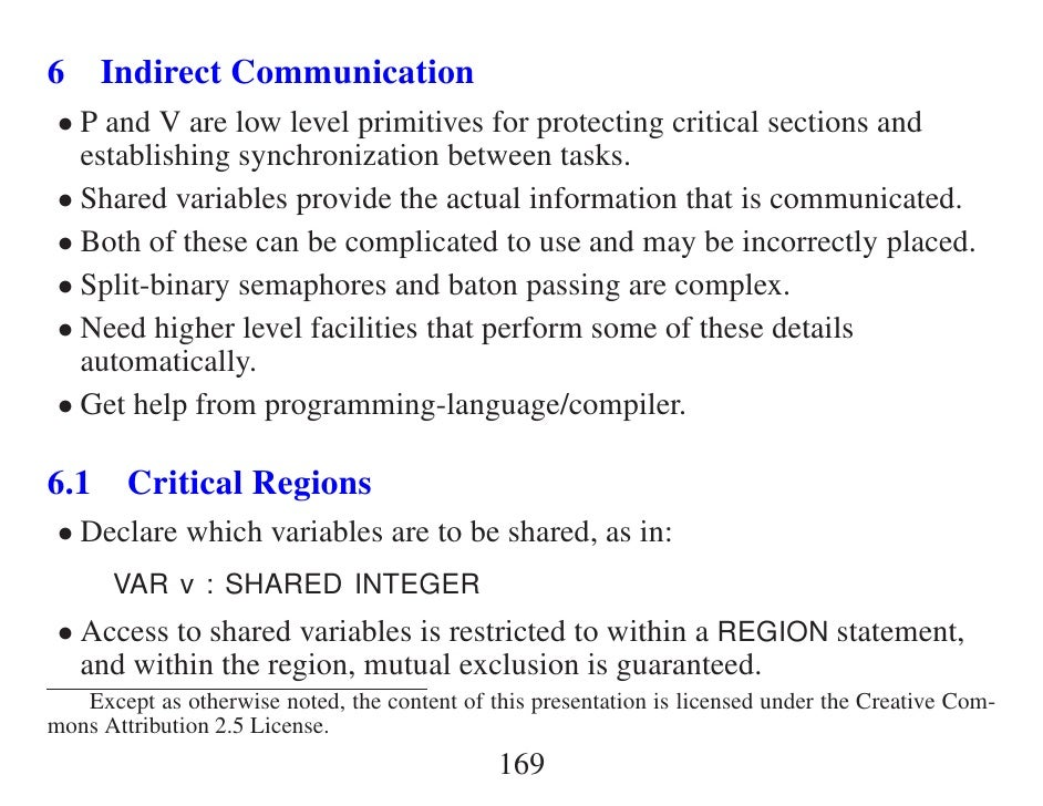 6 Indirect Communication  • P and V are low level primitives for protecting critical sections and    establishing synchron...
