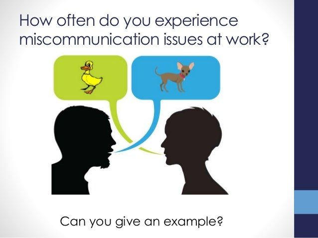 a discussion on communication styles It's up to you to figure out how your coworkers' communication styles mesh or clash with your own.