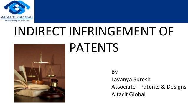 INDIRECT INFRINGEMENT OF PATENTS By Lavanya Suresh Associate - Patents & Designs Altacit Global