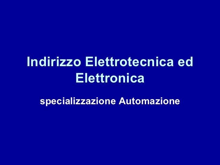 Indirizzo Elettrotecnica ed Elettronica specializzazione Automazione