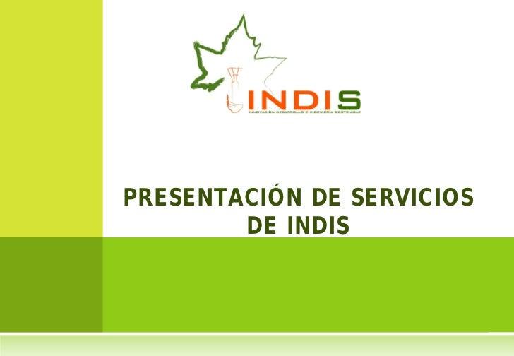PRESENTACIÓN DE SERVICIOS        DE INDIS