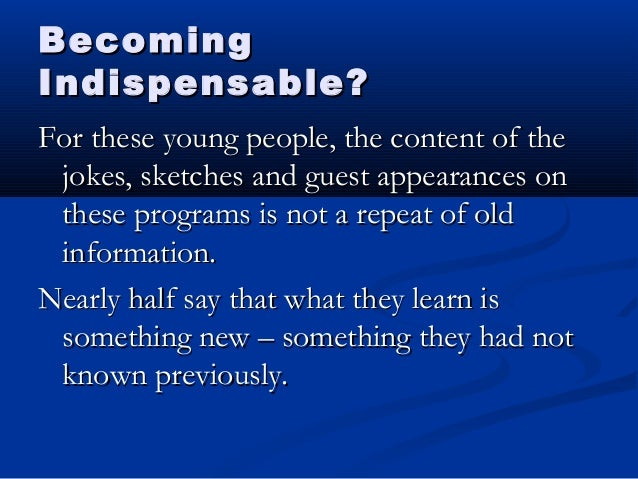 BecomingBecoming Indispensable?Indispensable? For these young people, the content of theFor these young people, the conten...