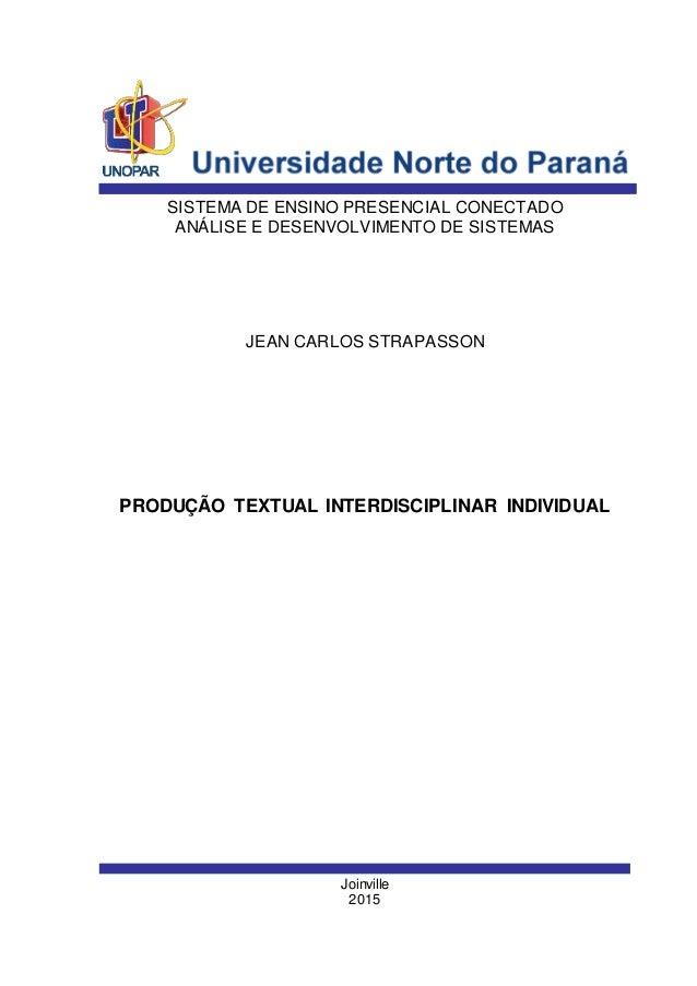 Joinville 2015 JEAN CARLOS STRAPASSON SISTEMA DE ENSINO PRESENCIAL CONECTADO ANÁLISE E DESENVOLVIMENTO DE SISTEMAS PRODUÇÃ...