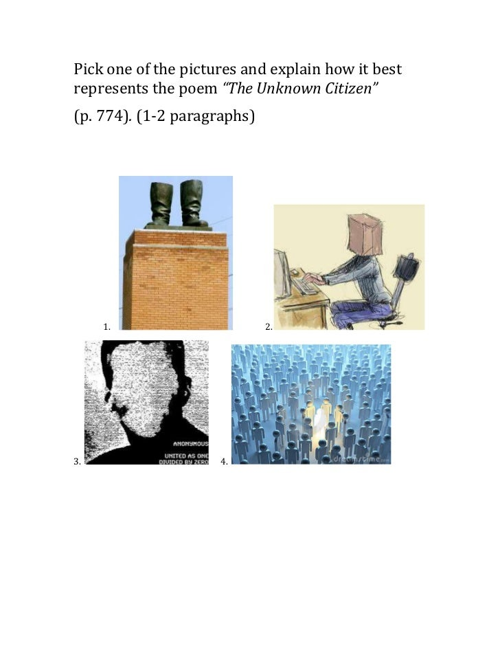 """Pick one of the pictures and explain how it bestrepresents the poem """"The Unknown Citizen""""(p. 774). (1-2 paragraphs)     1...."""