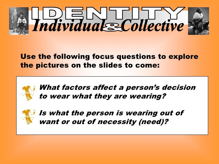 Use the following focus questions to explore the pictures on the slides to come:       What factors affect a person's deci...