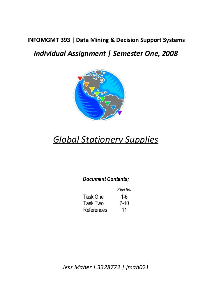 INFOMGMT 393 | Data Mining & Decision Support Systems  Individual Assignment | Semester One, 2008        Global Stationery...