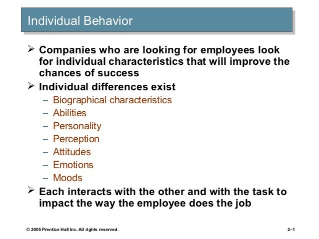 Individual Behavior Individual Behavior Companies who are looking for employees look  for individual characteristics that...