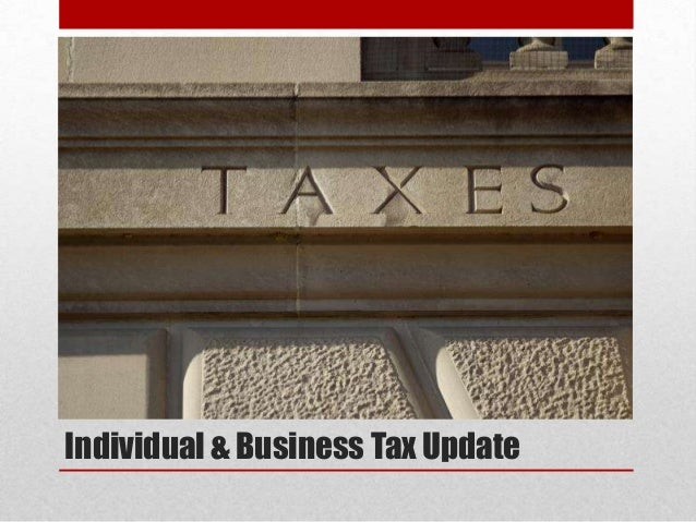 Individual & Business Tax Update