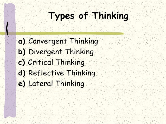 creative and critical thinking styles Learning styles, critical thinking aptitudes 3 acknowledgments i would like to acknowledge the wonderful guidance and support of my dissertation.