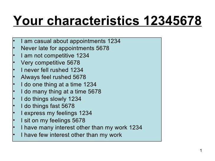 Your characteristics 12345678 <ul><li>I am casual about appointments 1234 </li></ul><ul><li>Never late for appointments 56...