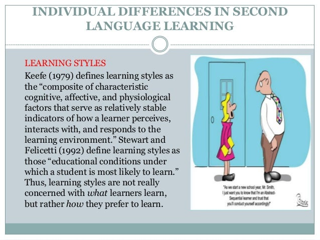 individual differences in second language learning Generalization of individual differences in second language learning amber  nasreen anjum1, dheya shujaa al-othmany2, ahmad hussain3 1department of .
