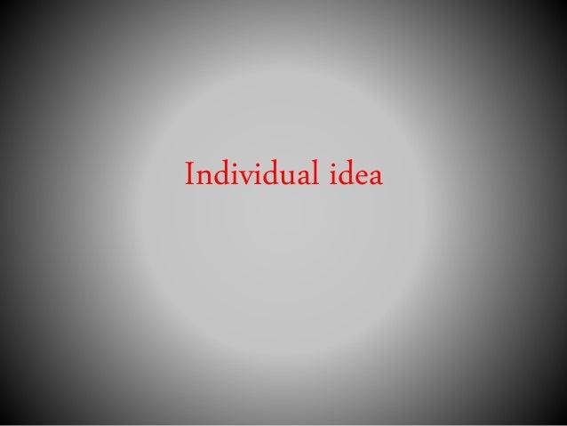 Individual idea