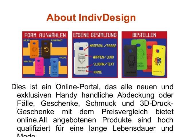 About IndivDesign  Dies ist ein Online-Portal, das alle neuen und  exklusiven Handy handliche Abdeckung oder  Fälle, Gesch...