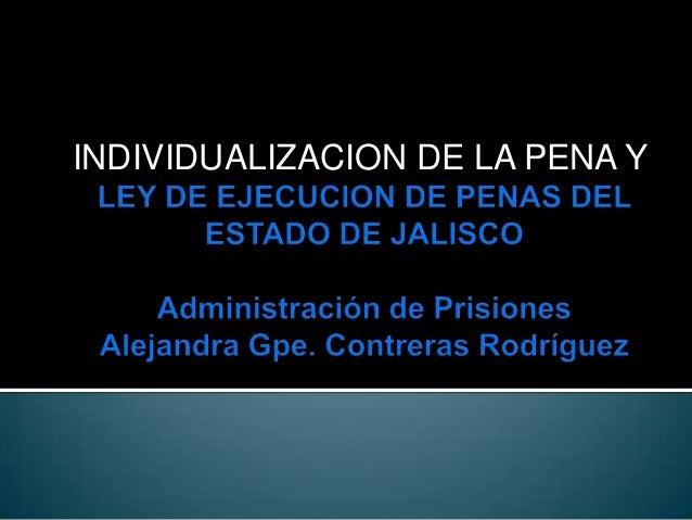 INDIVIDUALIZACION DE LA PENA Y