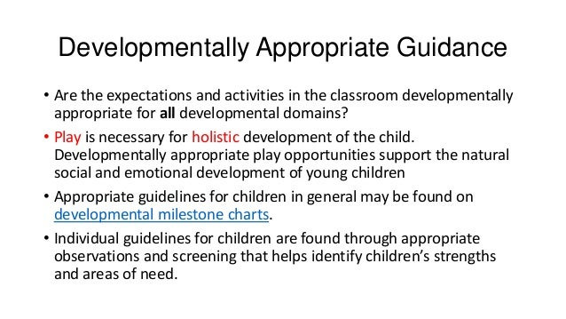 what is developmentally appropriate practice This article includes the definition of developmentally appropriate practices it also answers the question, what do we mean by developmentally appropriate practice.