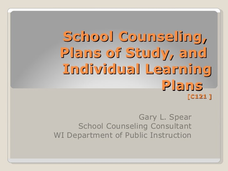 School Counseling, Plans of Study, and Individual Learning              Plans                                 [C121 ]     ...