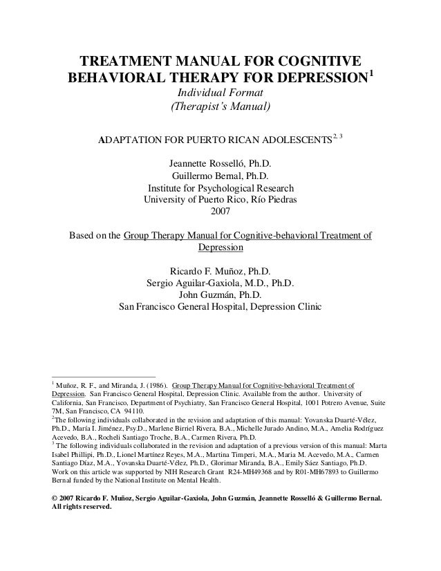 TREATMENT MANUAL FOR COGNITIVE     BEHAVIORAL THERAPY FOR DEPRESSION1                                          Individual ...
