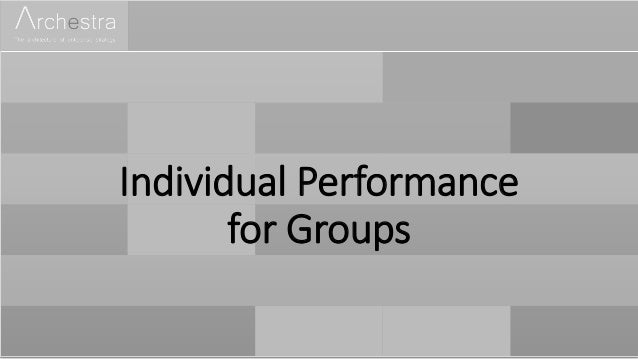 Individual Performance for Groups