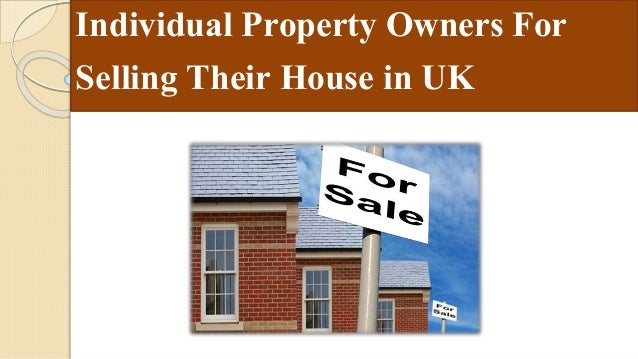 Individual Property Owners For Selling Their House in UK