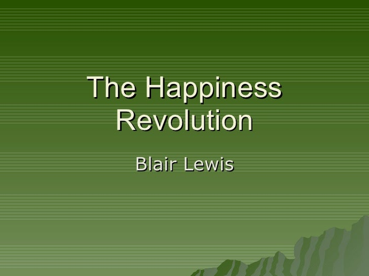 The Happiness Revolution Blair Lewis