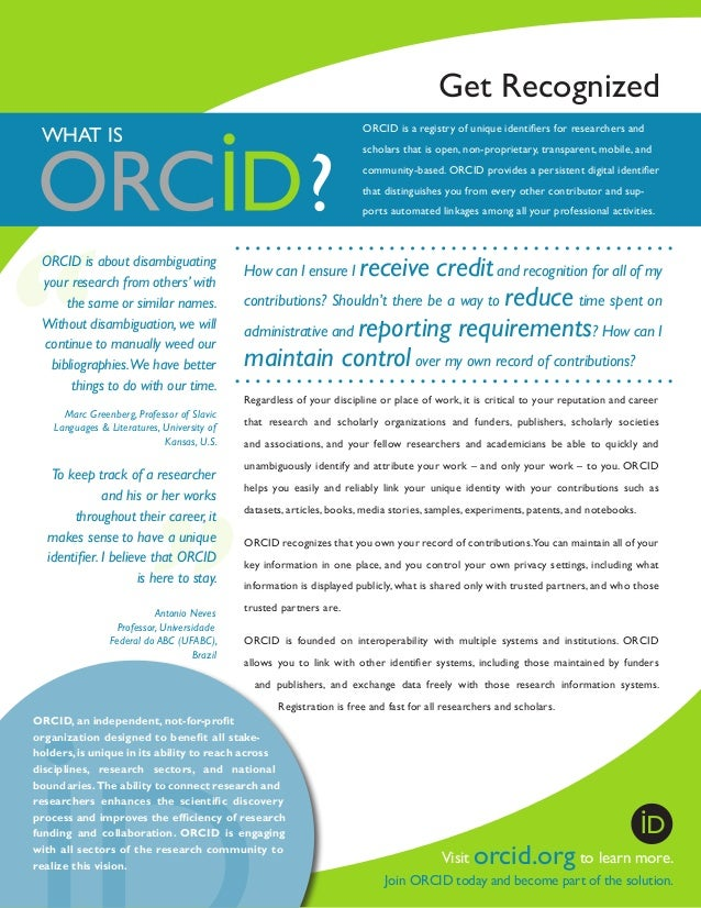 Get Recognized ORCID is a registry of unique identifiers for researchers and  WHAT IS  scholars that is open, non-propriet...