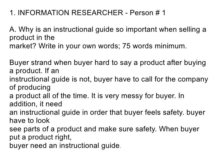 1. INFORMATION RESEARCHER - Person # 1  A. Why is an instructional guide so important when selling a product in the market...