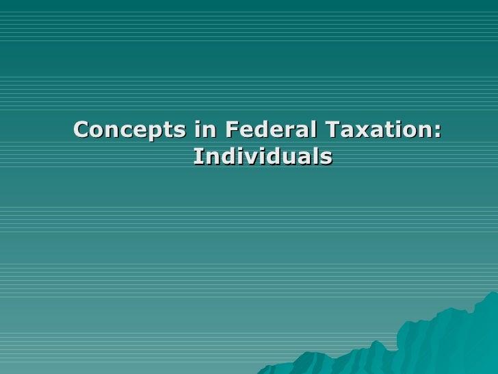 <ul><li>Concepts in Federal Taxation: Individuals   </li></ul>