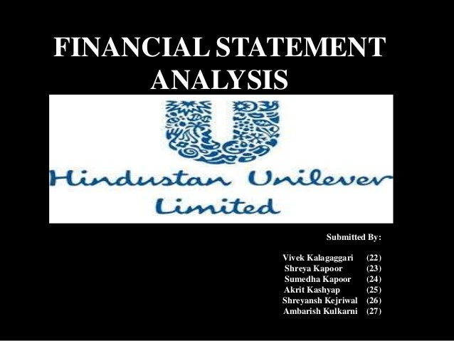 FINANCIAL STATEMENT ANALYSIS Submitted By: Vivek Kalagaggari (22) Shreya Kapoor (23) Sumedha Kapoor (24) Akrit Kashyap (25...