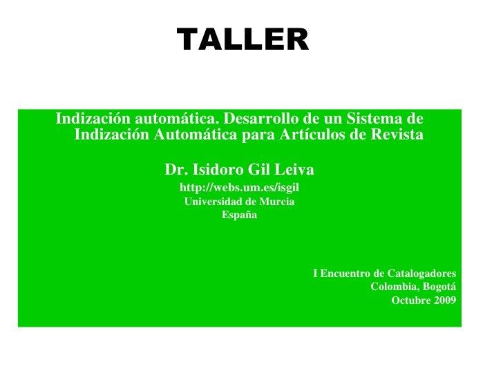 TALLER  Indización automática. Desarrollo de un Sistema de   Indización Automática para Artículos de Revista              ...
