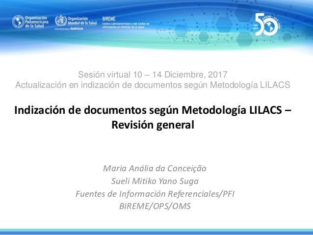 Sesión virtual 10 – 14 Diciembre, 2017 Actualización en indización de documentos según Metodología LILACS Indización de do...