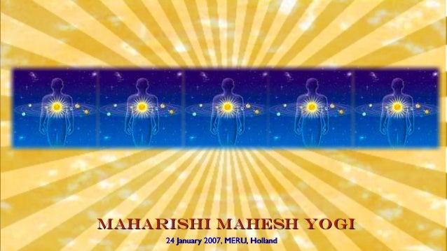 Maharishi Mahesh YogiMaharishi Mahesh Yogi 24 January 2007, MERU, Holland24 January 2007, MERU, Holland
