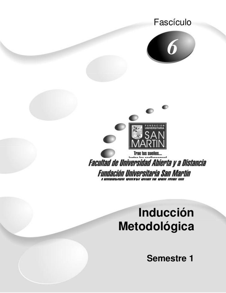 Fascículo        6   InducciónMetodológica    Semestre 1