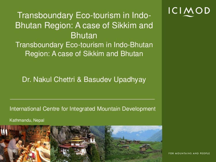 Transboundary Eco-tourism in Indo-  Bhutan Region: A case of Sikkim and               Bhutan  Transboundary Eco-tourism in...